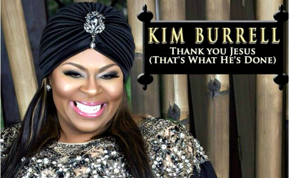 New Single from Kim Burrell: 'Thank You Jesus (That's What He's Done)'