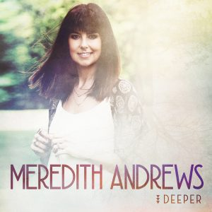 Meredith Andrews_Deeper_Standard Edition_Album Cover