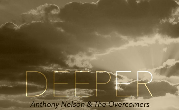 Anthony Nelson The Overcomers Deeper score hit