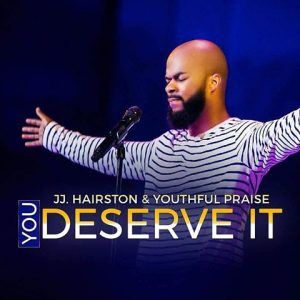 jj hairston you deserve it