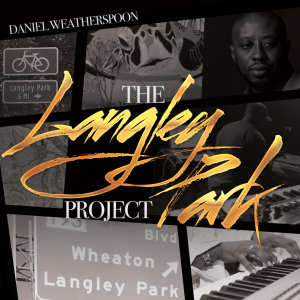 Daniel Weatherspoon-the Langley Park Project album