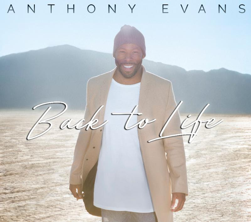 Anthony Evans returns with new album, 'Back To Life' in 2017