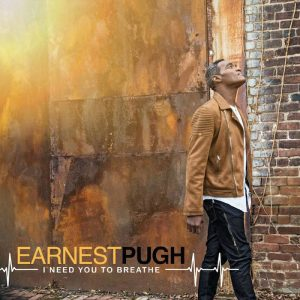 Earnest Pugh I Need You to Breathe single