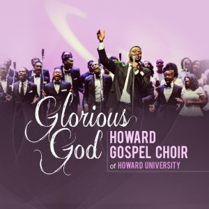 HOWARD-GOSPEL-CHOIR-GLORIOUS-GOD-1024x1024