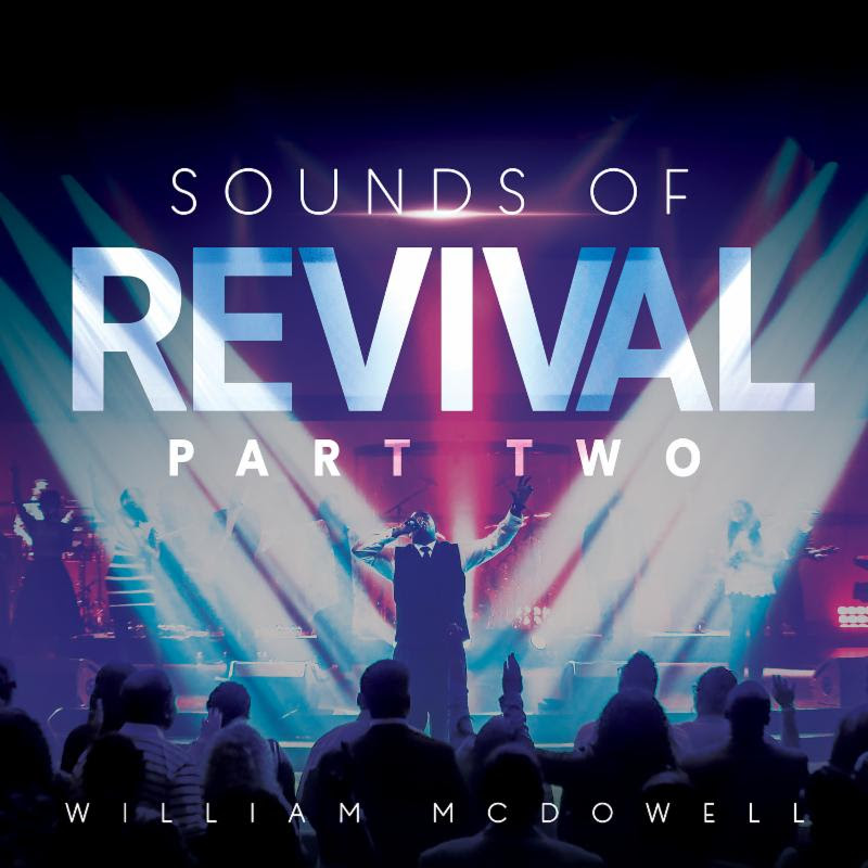 William McDowell preps for release of 'Sounds of Revival II: Deeper'