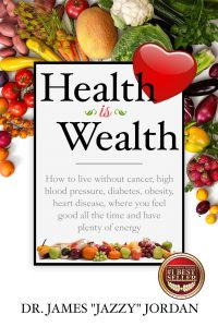 Health is Wealth by Jmaes Jazzy Jordan
