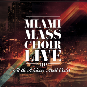 Maimi Mass Choir album wll be available