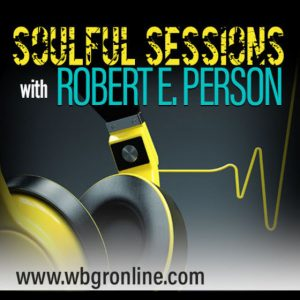 Soulful Sessions with Robert E. Person coming in August