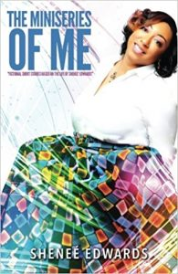 Miniseries of Me by Shenee Edwards