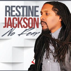 Restine Jackson No Fear releases March 2