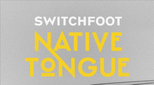 Switchfoot Native Tongue album released