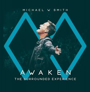 Mchael W. Smith_ Awaken released