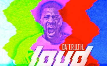 Da TRUTH new single Loud and Clear