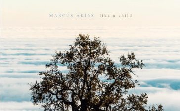 Like A Child new album by Marcus Akins