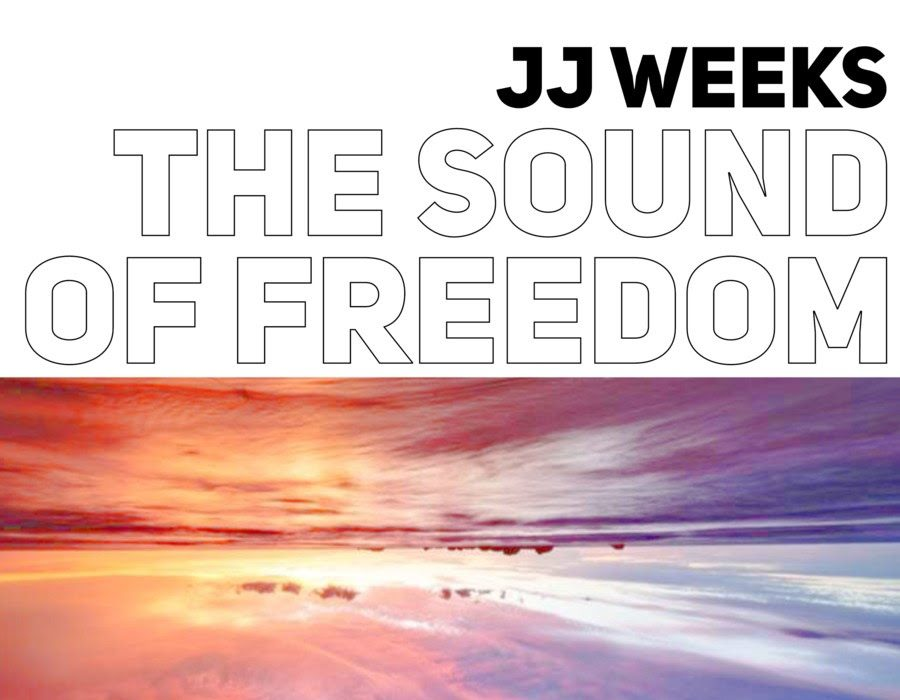 JJ Weeks The Sound of Freedom